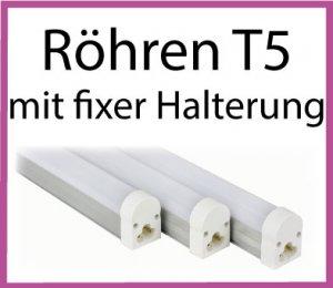LED Röhren T5 mit fixer Halterung