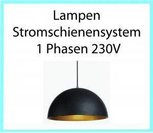Lampen Stromschienensystem 1 Phasen 230V