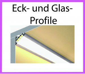 Eck- und Glas- Profile